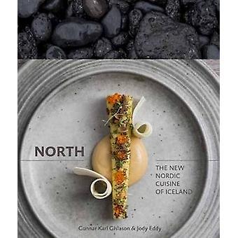 North - The New Nordic Cuisine of Iceland by Gunnar Gislason - Jody Ed