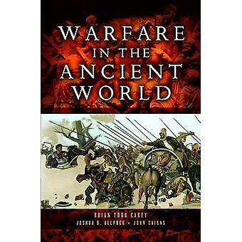 Warfare in the Ancient World by Brian Todd Carey - Joshua B. Allfree