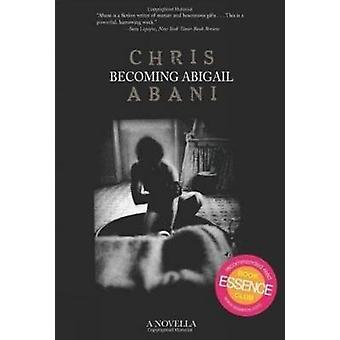 Becoming Abigail by Chris Abani - 9781888451948 Book