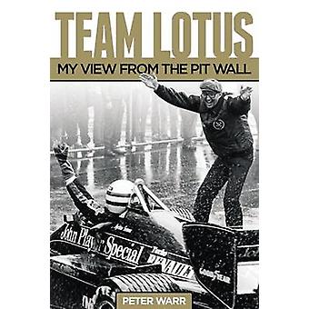 Team Lotus - My View from the Pit Wall by Peter Warr - 9781910505021 B