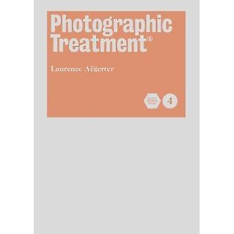 Photography Treatment  (c) by Laurence Aegerter - 9781911306290 Book