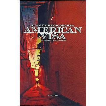 American Visa by Juan Recacoechea S. - Adrian Althoff - 9781933354200