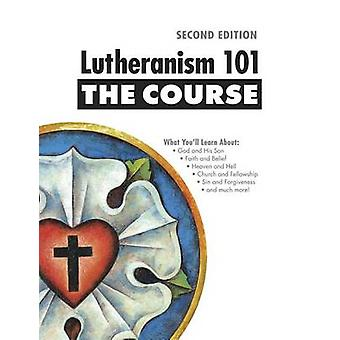 Lutheranism 101 - The Course (2nd) by Concordia Publishing House - 97