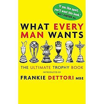 Quello che ogni uomo vuole: Il trofeo finale Prenota