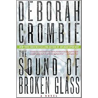 The Sound of Broken Glass by Deborah Crombie - 9780061990649 Book