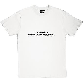To Save Time Assume I Know Everything Men's T-Shirt