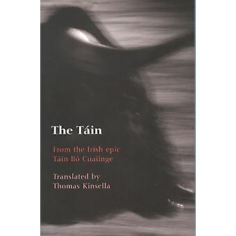 The Tain: Translated from the Irish Epic Tain Bo Cuailnge (Paperback)
