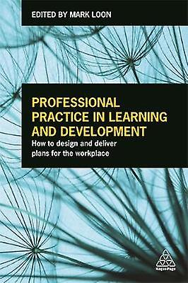 Professional Practice in Learning and Development by Mark Loon