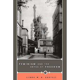 Feminism and the Abyss of Freedom by Linda M.G. Zerilli - 97802269813