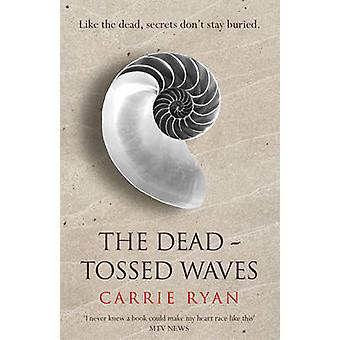 The Dead-tossed Waves by Carrie Ryan - 9780575090927 Book