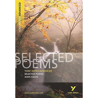 Selected Poems of John Keats - York Notes Advanced by Glennis Byron -