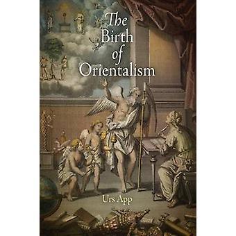 Fødselen av Orientalism av Urs App - 9780812223460 bok