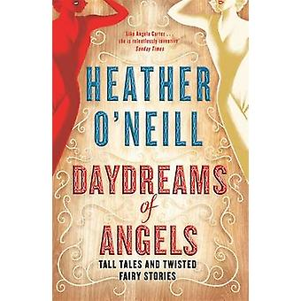 Daydreams of Angels by Heather O'Neill - 9780857054029 Book