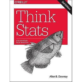 Think Stats (2nd Revised edition) by Allen B. Downey - 9781491907337