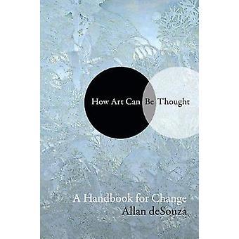 Como arte pode ser pensada - um manual para a mudança de como a arte pode ser Thoug