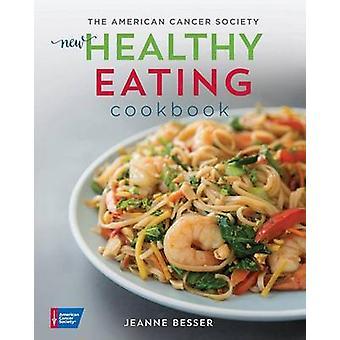 Die American Cancer Society neue gesunde Ernährung Kochbuch von Jeanne B