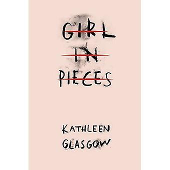 Chica en pedazos por Kathleen Glasgow - libro 9781780749457
