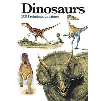 Dinosaurs - 300 Prehistoric Creatures by Gerrie McCall - 9781782743842