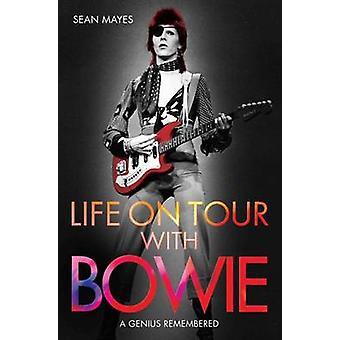 Life on Tour with Bowie - A Genius Remembered by Sean Mayes - 97817841