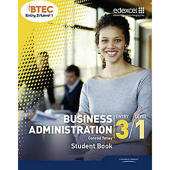 BTEC Entry 3/Level 1 Business Administration Student Book by Conrad T
