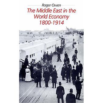 The Middle East in the World Economy - 1800-1914 (New edition) by Rog