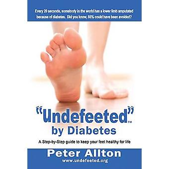 -Undefeeted - by Diabetes - A Step-by-Step Guide to Keep Your Feet Heal