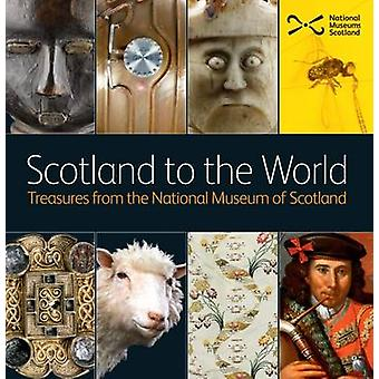 Scotland to the World - Treasures from the National Museum of Scotland