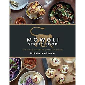 Mowgli snabbmat - berättelser och recept från Mowgli Street Food r