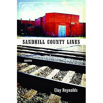 Sandhill County Lines - Stories by Clay Reynolds - 9780896726154 Book