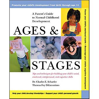 Ages and Stages - A Parent's Guide to Normal Childhood Development by