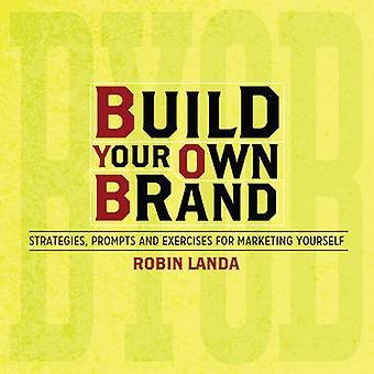 Build Your Own Brand - Strategies - Prompts and Exercises for Marketin