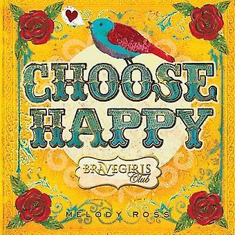 Brave Girls Club - wählen Sie glücklich von Melody Ross - Brave Mädchen Club - 97
