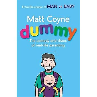 Dummy - The Comedy and Chaos of Real-Life Parenting by Matt Coyne - 97