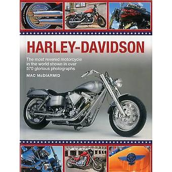 Harley-Davidson - The Most Revered Motorcycle in the World Shown in Ov