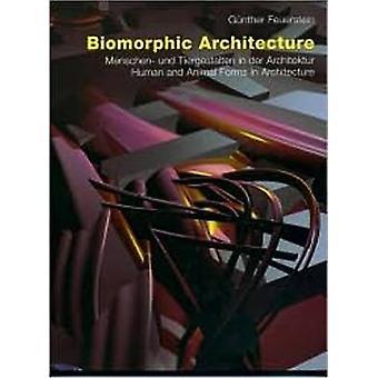 Biomorphic Architecture - Menschenund Tiergestalten in der Architektur