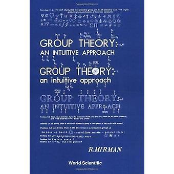 Gruppteori - ett intuitivt förhållningssätt av R. Mirman - 9789810233655 bok