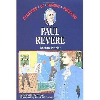 Paul Revere: Boston Patriot (Childhood of Famous Americans)