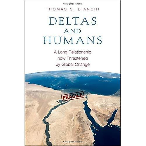 Deltas and Huhommes  A Long Relationship now Threatened by Global Change