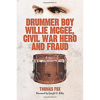 Drummer Boy Willie McGee, Bürgerkrieg Held und Betrug