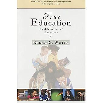 True Education: Adaptation of Education by Ellen G. White