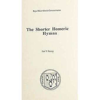 The Shorter Homeric Hymns