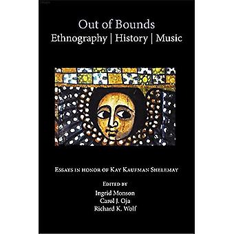 Out of Bounds - Ethnographie, Geschichte, Musik