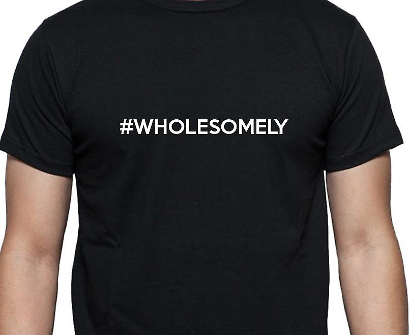 #Wholesomely Hashag Wholesomely Black Hand Printed T shirt