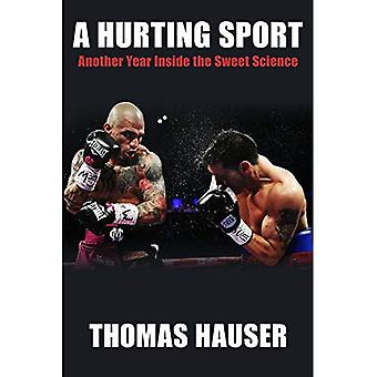 A Hurting Sport: Another Year Inside the Sweet Science