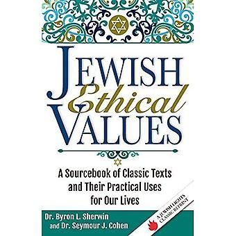 Les valeurs éthiques juives: Un Sourcebook des textes classiques et leurs utilisations pratiques pour notre vie