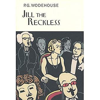 Jill the Reckless (Everyman Wodehouse)