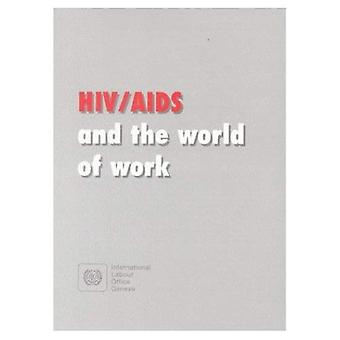 HIV/AIDS and the World of Work: An Ilo Code of Practice
