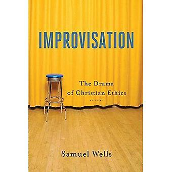 Improvisation: The Drama of� Christian Ethics