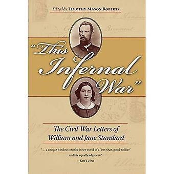 Cette guerre Infernal: Les lettres de la guerre civile de William et Jane Standard (guerre civile dans la série du Nord)