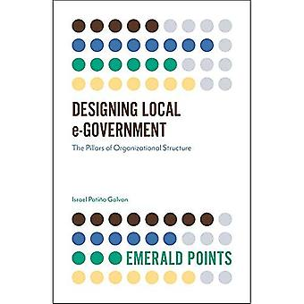Designing Local e-Government: The Pillars of Organizational Structure (Emerald Points)